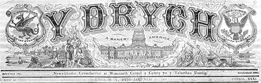 Masthead of `Y Drych', a newspaper published for the Welsh community in the United States, 22 September 1881. [University of Wales, Bangor]